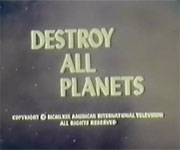 Destroy All Planets (1968)