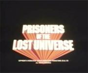 Prisoners Of The Lost Universe (1983)