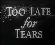 Too Late For Tears (1941)