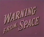 Warning From Space (1956)